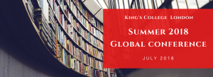 King's College London Summer 2018 Global Conference July 2018