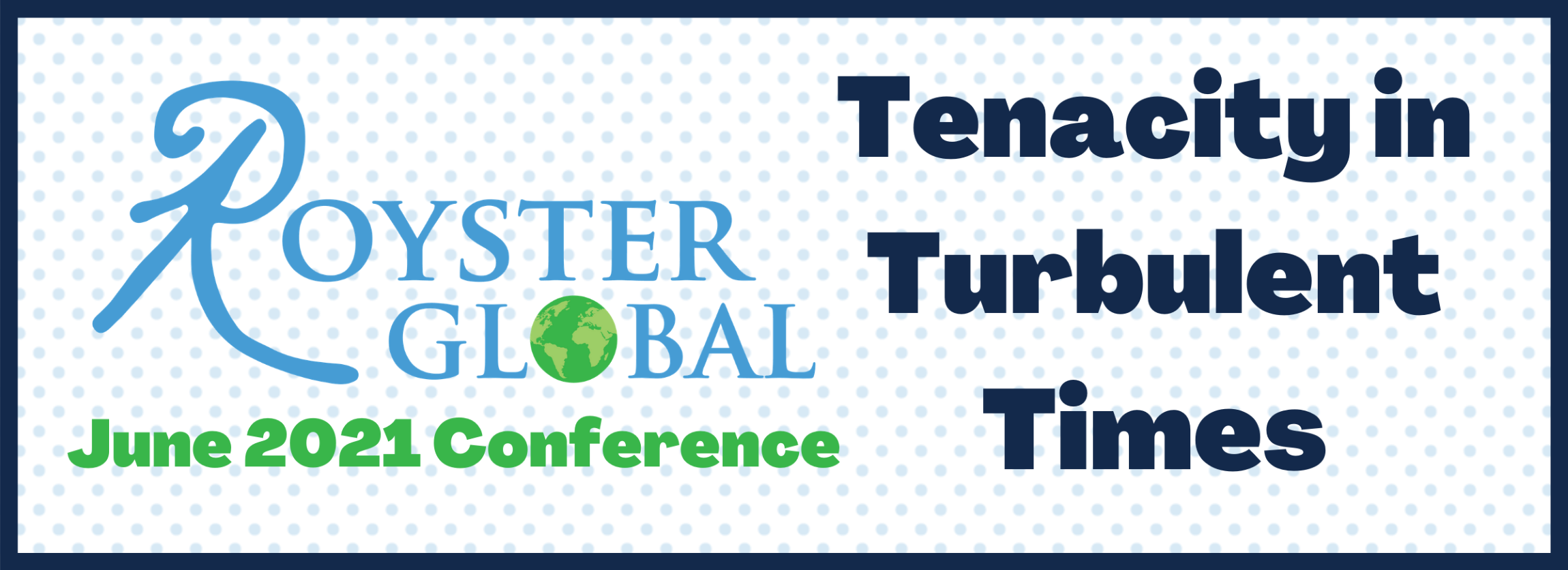 Royster Global June 2021 Conference - Tenacity in Turbulent Times